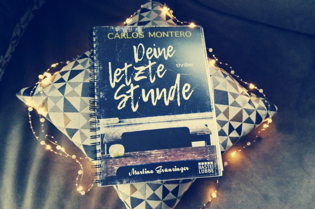 """Buchrezension zu """"Deine letzte Stunde"""" von Carlos Montero (Bastei Lübbe Verlag)"""