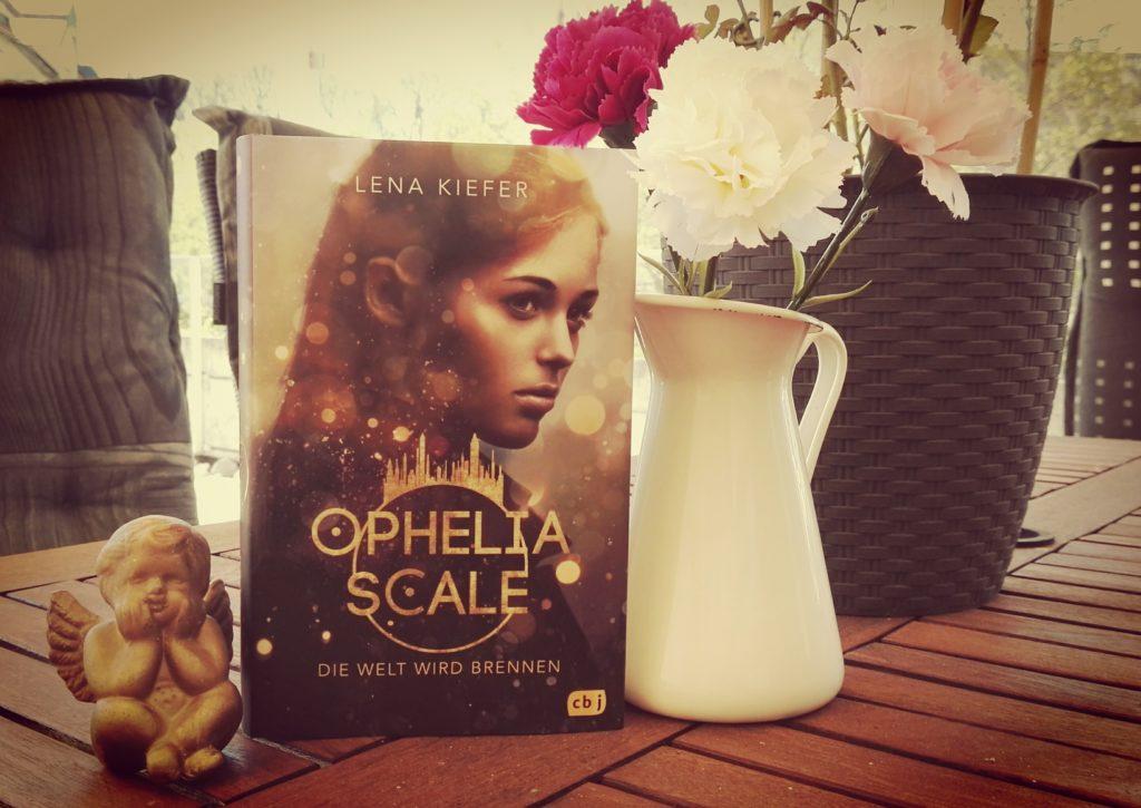 """Buchrezension zu """"Ophelia Scale / Die Welt wird brennen"""" von Lena Kiefer (Cbj Verlag)"""
